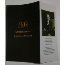 Bernhardt, Oskar Ernst: Stratená cesta