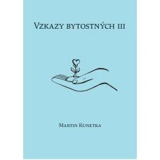 Kunetka, Martin: Vzkazy bytostných III
