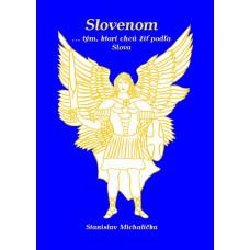 Michalička, Stanislav: Slovenom