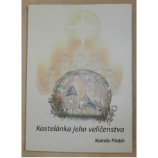 Pintér, Kamila: Kastelánka jeho veličenstva
