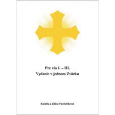 Pastierikovci, Kamila a Július: Pre vás I. – III.